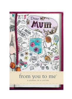 Journals of a Lifetime  Dear Mum from you to me
